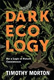 Dark Ecology: For a Logic of Future Coexistence (The Wellek Library Lectures) (English Edition)