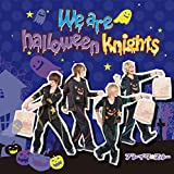 We are halloween knights
