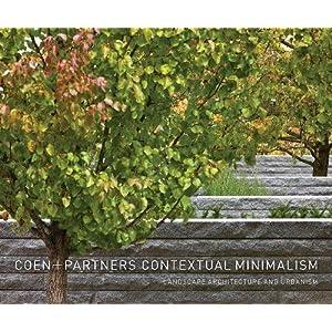 Coen+Partners: Contextual Minimalism: Landscape Architecture and Urbanism
