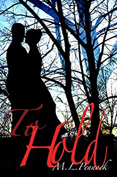 To Hold (To Have Book 2) by [Pennock, M.L., Pennock, Miranda L.]