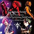La'cryma Christi 15th Anniversary Live 〜 History of La'cryma Christi Vol.1 2013.5.5 SHIBUYA-AX【2枚組ライヴCD】(在庫あり。)