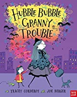 Hubble Bubble, Granny Trouble. Tracey Corderoy and Joe Berger (Hubble Bubble Series) by Tracey Corderoy(2011-09-01)
