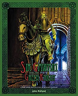 Sir Gawain and the Green Knight: A New Verse Translation in Modern English by [Ridland, John]