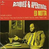 Remixes & Aperitivos by Ed Motta (1998-05-05)