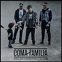 Coma Familia - Quelli Che Non Piacciono A Tua Madre (1 CD)