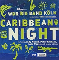 Caribbean Night by WDR Big Band CONDUCTED BY VINCE MENDOZA FEAT. ANDY (2010-06-01)