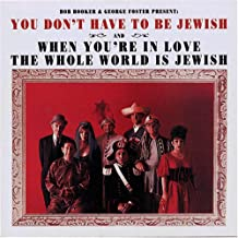YOU DON'T HAVE TO BE JEWISH & WHEN YOU'RE IN LOVE