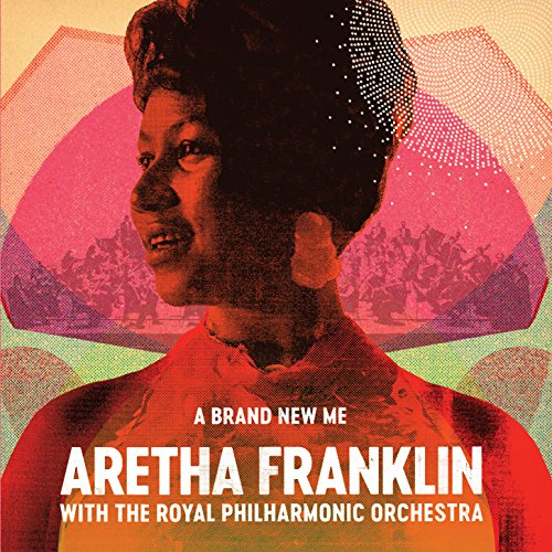 A BRAND NEW ME: ARETHA FRANKLIN WITH THE ROYAL PHILHARMONIC ORCHESTRA [CD]