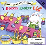 A Dozen Easter Eggs (Jewel Sticker Stories)