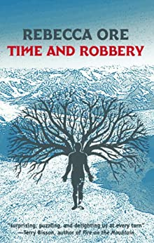 Time and Robbery by [Ore, Rebecca]