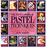 The Encyclopedia of Pastel Techniques: A Unique A-Z Directory of Pastel Painting Techniques Plus Guidance on How Best to Use