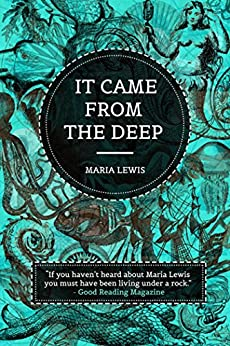 It Came From The Deep by [Lewis, Maria]