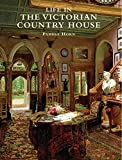 Life in the Victorian Country House (Shire History)