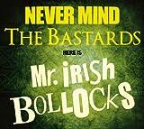 勝手にアイリッシュやがれ!!〜Never Mind The Bastards - Here is Mr.Irish Bollocks[輸入盤帯解説付CD] 画像