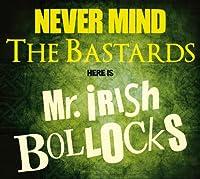 勝手にアイリッシュやがれ!!〜Never Mind The Bastards - Here is Mr.Irish Bollocks[輸入盤帯解説付CD]