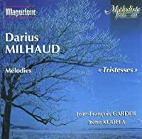 Milhaud: Tristesses, Melodies by Kudela (2013-05-03)