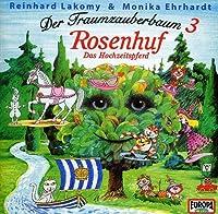 Der Traumzauberbaum 3: Rosenhuf Das Hoc