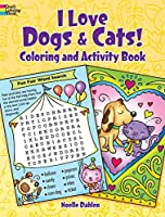 I Love Dogs and Cats! Coloring & Activity Book (Dover Children's Activity Books)
