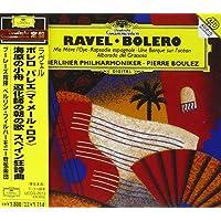 ラヴェル:ボレロ、スペイン狂詩曲、他