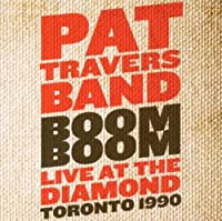 Boom Boom: Live at the Diamond 1990 by PAT TRAVERS (2011-03-29)