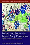 Politics and Society in Japan's Meiji Restoration: A Brief History With Documents (Bedford Series in History and Culture)