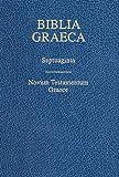 Biblia Graeca: Septuaginta: Nestle-Aland Novum Testamentum Graece