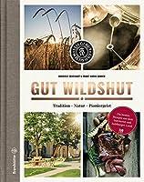Gut Wildshut: Tradition, Natur, Pioniergeist