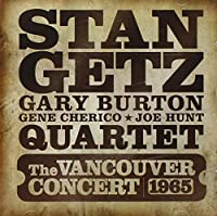 The Vancouver Concert 1965 by Stan Getz (2008-08-20)