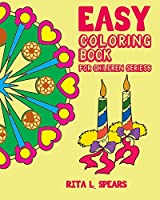 Easy Coloring Book for Children Series 6: Play Learn and Relax