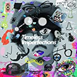 Timeless Imperfections(CD2枚組)