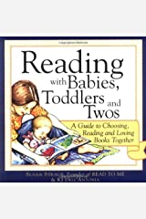 Reading With Babies, Toddlers And Twos: A Guide To Choosing, Reading And Loving Books Together Paperback