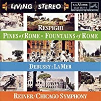 Respighi: Pines of Rome; Fountains of Rome / Debussy: La Mer (1995-04-11)