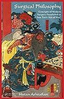 Surgical Philosophy: Concepts of Modern Surgery Paralleled to Sun Tzu's 'Art of War' by Hutan Ashrafian(2015-08-07)