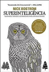 Superinteligência: Caminhos, Perigos, Estratégias