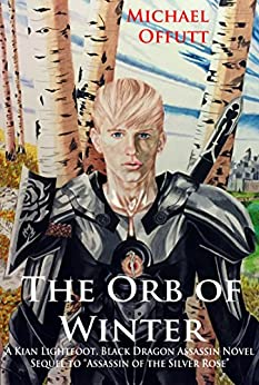 The Orb of Winter (Kian Lightfoot, Black Dragon Assassin Book 1) by [Offutt, Michael]
