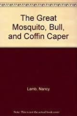 The Great Mosquito, Bull, and Coffin Caper Library Binding