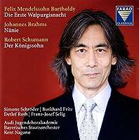 Mendelssohn: Die erste Walpurgisnacht op.60, Brahms: Nanie op.82, Schumann: Der Konigssohn op.116