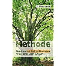 Die Methode - Einfach und mit Spaß ein Einkommen für das ganze Leben aufbauen (German Edition)