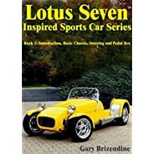The Lotus Seven Inspired Sports Car Series Book 1 - Introduction, Basic Chassis, Steering and Pedal Box