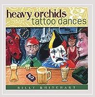 Heavy Orchids & Tattoo Dances