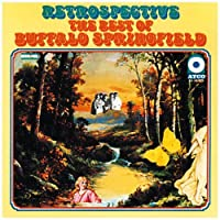 Retrospective: The Best of Buffalo Springfield by Buffalo Springfield (1987-12-04)