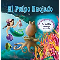 El Pulpo Enojado: Un cuento sobre cómo controlar la ira que enseña la relajación muscular activa y progresiva, y la respiración profunda (Spanish Edition)
