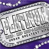 PLATINUM-Urban Greatest Hits-