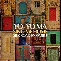 Sing Me Home by Yo-Yo Ma & the Silk Road Ensemble