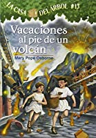 Vacaciones Al Pie De Un Volcan / Vacation Under the Volcano (La Casa Del Arbol / Magic Tree House)