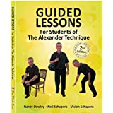 Guided Lessons For Students of the Alexander Technique