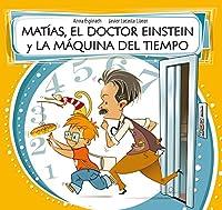 Matías, El Doctor Einstein Y La Máquina del tiempo