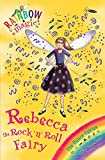 Rainbow Magic: Rebecca The Rock 'N' Roll Fairy: The Dance Fairies Book 3