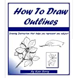How To Draw Outlines (Teach Yourself To Draw Book 2)