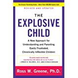 The Explosive Child [Fifth Edition]: A New Approach for Understanding and Parenting Easily Frustrated, Chronically Inflexible